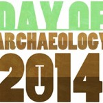 Day of Archaeology 2014